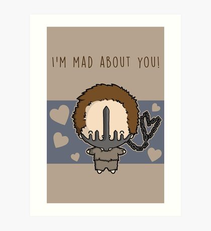 I'm Mad About You (Max) Art Print