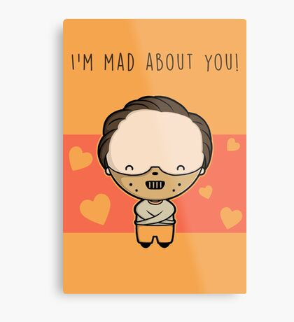 I'm Mad About You (Hannibal) Metal Print