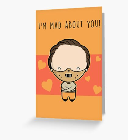 I'm Mad About You (Hannibal) Greeting Card