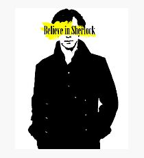 Believe in Sherlock  Photographic Print