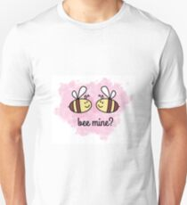 Bee Mine? T-Shirt