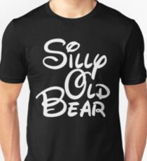 silly old bear 4 Unisex T-Shirt