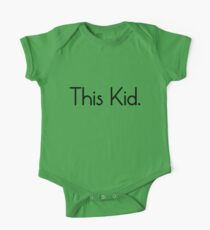 This Kid. One Piece - Short Sleeve