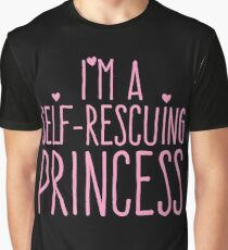 I'm a self-rescuing princess Graphic T-Shirt