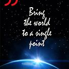 Zen Quote: Bring the World To A Single Point by Gianni A. Sarcone