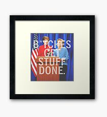 B*tches Get Stuff Done Framed Print