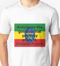 Anticipate The Good - Ethiopian Proverb T-Shirt