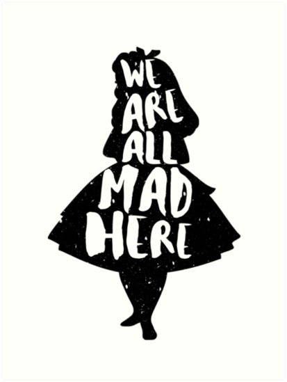 20442969 Alice In Wonderland Were All Mad Here Quote Typography Mad Hatter on Queen B Clip Art