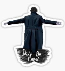 Don't Be Dead [light] Sticker