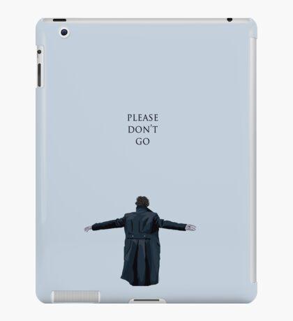 Please Don't Go iPad Case/Skin