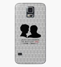 I don't have friends, I've just got one Case/Skin for Samsung Galaxy