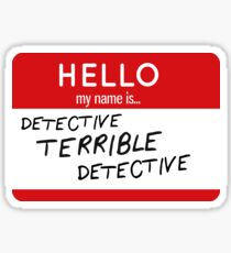 Detective Terrible Detective Sticker