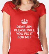 Dear Jim, please will you fix it for me? Women's Fitted Scoop T-Shirt