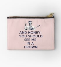 And Honey, You Should See Me In A Crown Studio Pouch