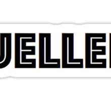 Ferris Bueller? Sticker