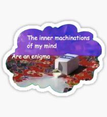 Pegatina Las maquinaciones de mi mente son un enigma