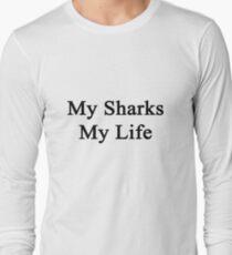 My Sharks My Life  Long Sleeve T-Shirt