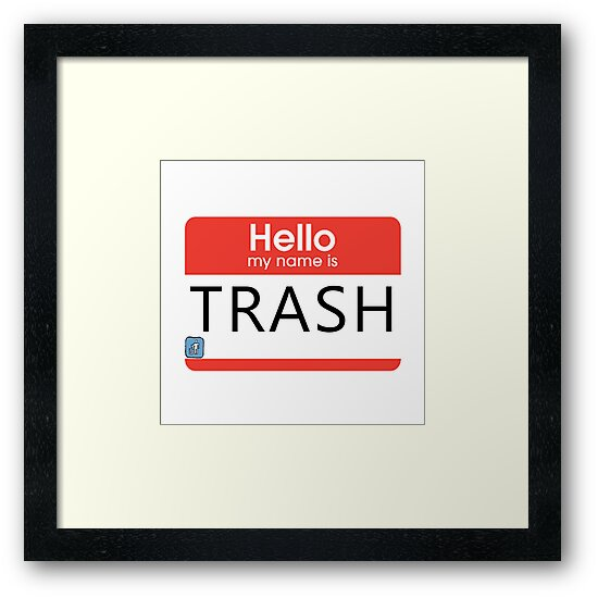 Hello My Name Is Trash Design By Odin Metzger