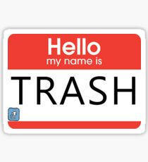 """Hello My Name is Trash"" Design Sticker"