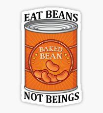Eat Beans Not Beings Sticker