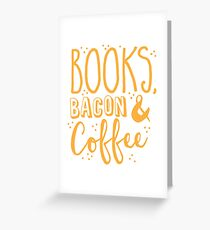 Books, Bacon and coffee Greeting Card