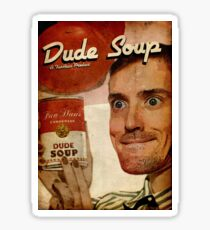 Dude Soup - Funhaus - James Sticker
