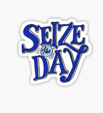 Seize The Day Sticker