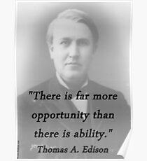 Far More Opportunity - Thomas Edison Poster