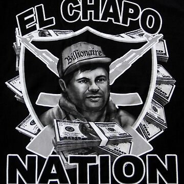 El Chapo Nation by FinesseApparel