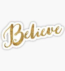 Golden Look Believe Sticker