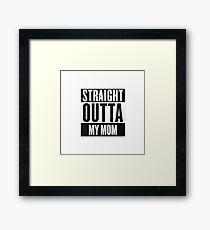 straight outta my mom Framed Print