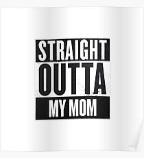 straight outta my mom Poster