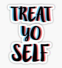 Treat Yo Self 4 (3D) Sticker