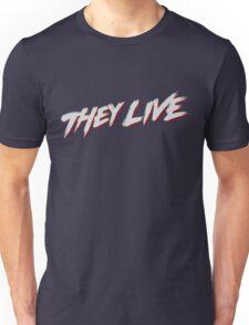 theylive Unisex T-Shirt