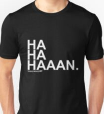 HAHAHAAAN Unisex T-Shirt