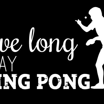 live long, play ping pong! by nektarinchen