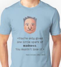 Robin Williams' madness T-Shirt