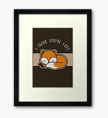 I think you're foxy. Framed Print