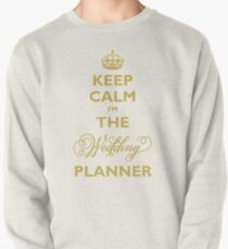Keep Calm I am The Wedding Planner | Gold On Ivory Background Pullover
