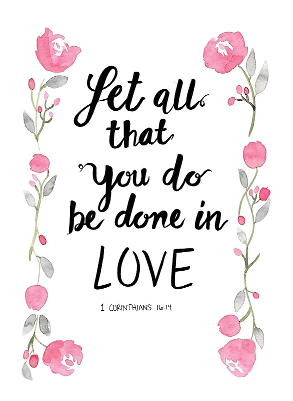 Quot 1 Corinthians 16 14 Let All That You Do Be Done In Love Quot Canvas Prints By Sprinklythings