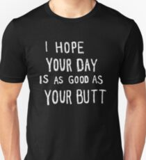 Hope Your Day Is As Good As Your Butt | Black T-Shirt