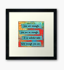 you are enough Framed Print