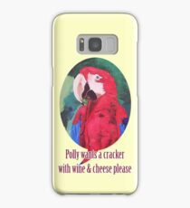 Polly Wants A Cracker With Wine And Cheese Please ☺ - Samsung Smart Phone Covers Samsung Galaxy Case/Skin