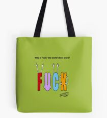 "Why is ""fuck"" the world's best word? Tote Bag"