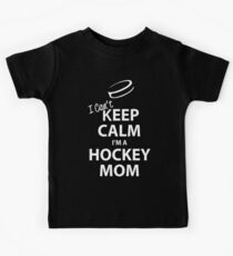 I Can't Keep Calm I'm a Hockey Mom Kids Tee