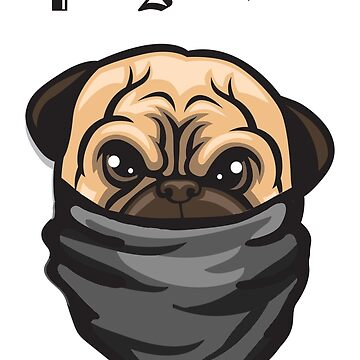 Pug Life by crookedwonder