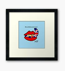 Why are British accents so sexy? Framed Print