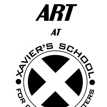 I Teach Art at Xavier's School for Gifted Youngsters by teraphic