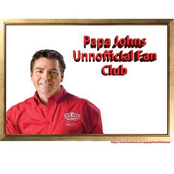 Papa Johns Unnofficial Fan Club MERCH by SquincyJones