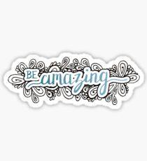 Be Amazing Sticker